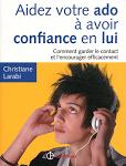 Christiane Larabi - aidez votre ado à avoir confiance en lui