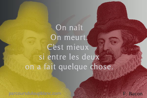 F.Bacon-motivation-on-nait-on-meurt-c-mieux-si-entre