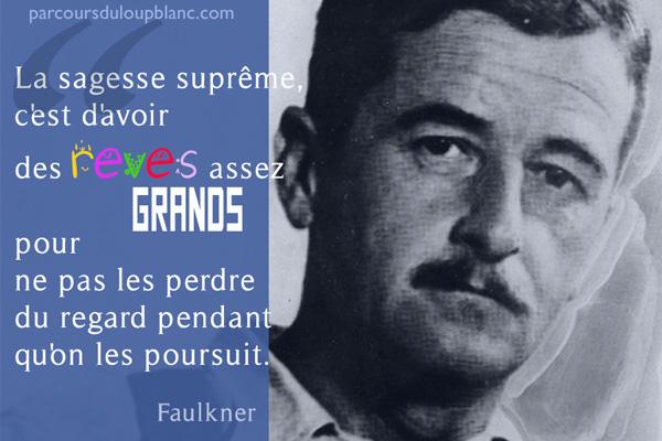 Faulkner-la-sagesse-supreme-c-est-d-avoir-des-reves-assez-grands