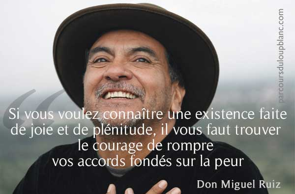 rompre-ses-accords-fondes-sur-la-peur-citation-Don-Miguel-Ruiz